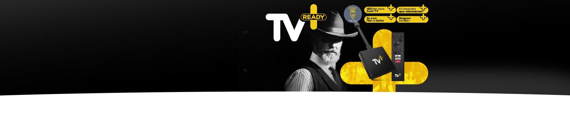 Evde eğlence için tek ihtiyacınız TV+ Ready