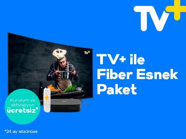 TV+ ile Fiber Esnek Paket Kampanyası