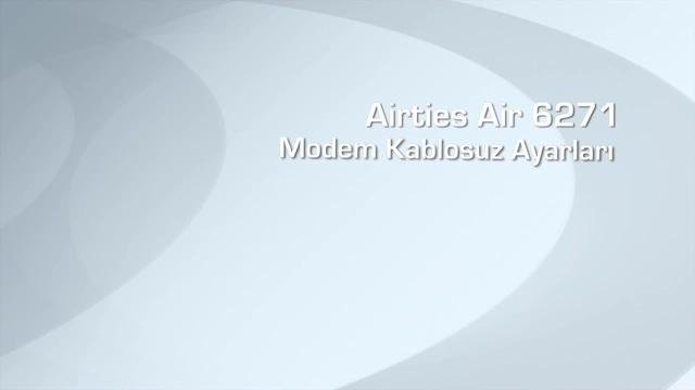 Airties Air 6271 Modem Kablosuz Ayarları